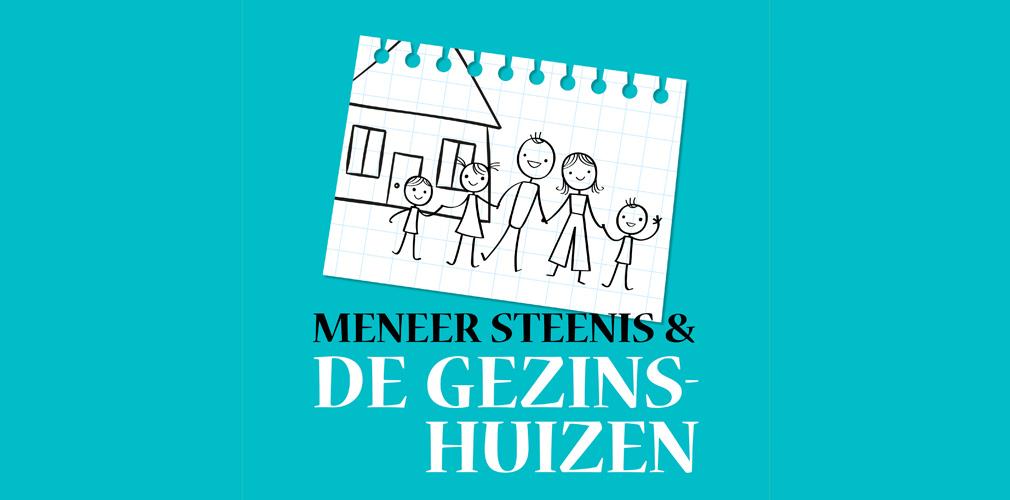 NIEUW: #MENEER STEENIS & DE GEZINSHUIZEN, PODCAST OVER STEEDS BETERE JEUGDHULP IN GEZINSHUIZEN